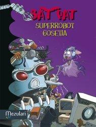BAT PAT. Superrobot gosetia