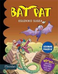 BAT PAT. Eguzkizo sugea (USAIN IZUGARRIAK DAUZKA!)