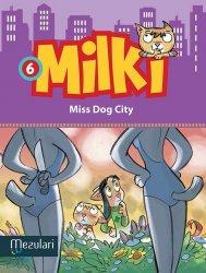 MILKI. Miss Dog City