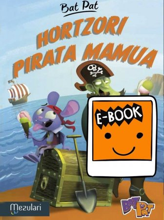 Bat Pat: Hortzori Pirata Mamua