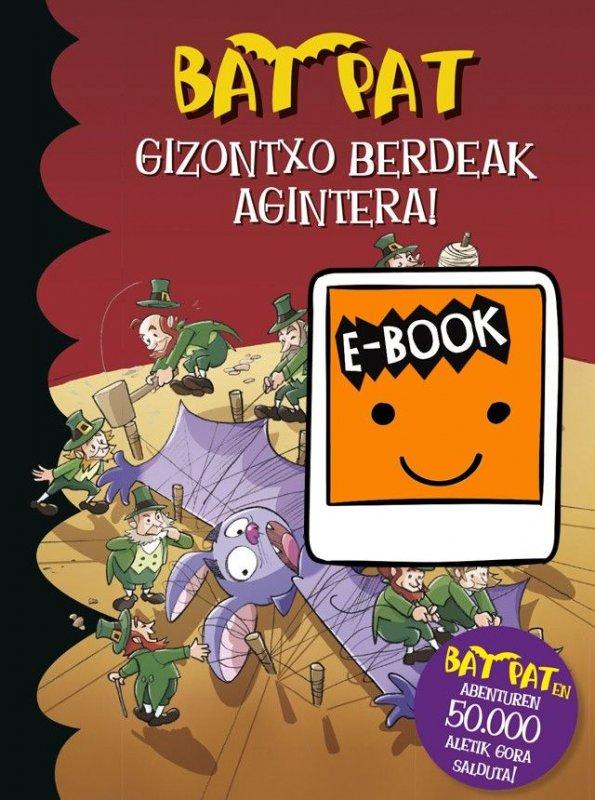 BAT PAT. Gizontxo berdeak agintera! Ebook