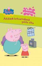 Peppa Pig. Aitatxok...