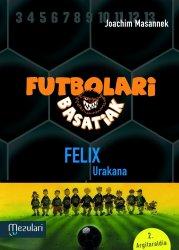 FUTBOLARI BASATIAK. Felix...