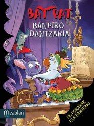 BAT PAT. Banpiro dantzaria