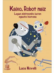 Kaixo, Robot naiz